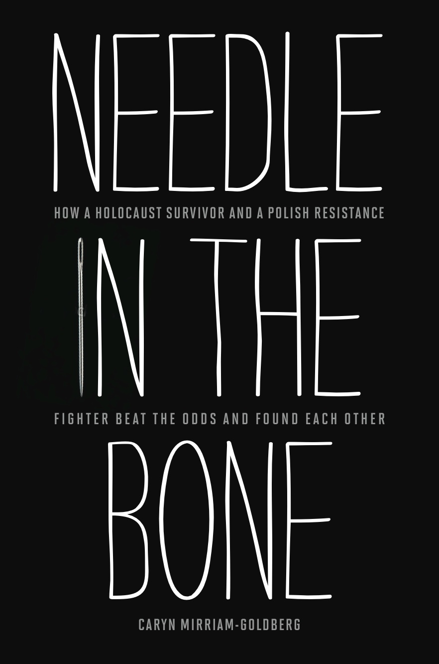 Holocaust Survivor Quotes Needle In The Bone  Caryn Mirriamgoldberg